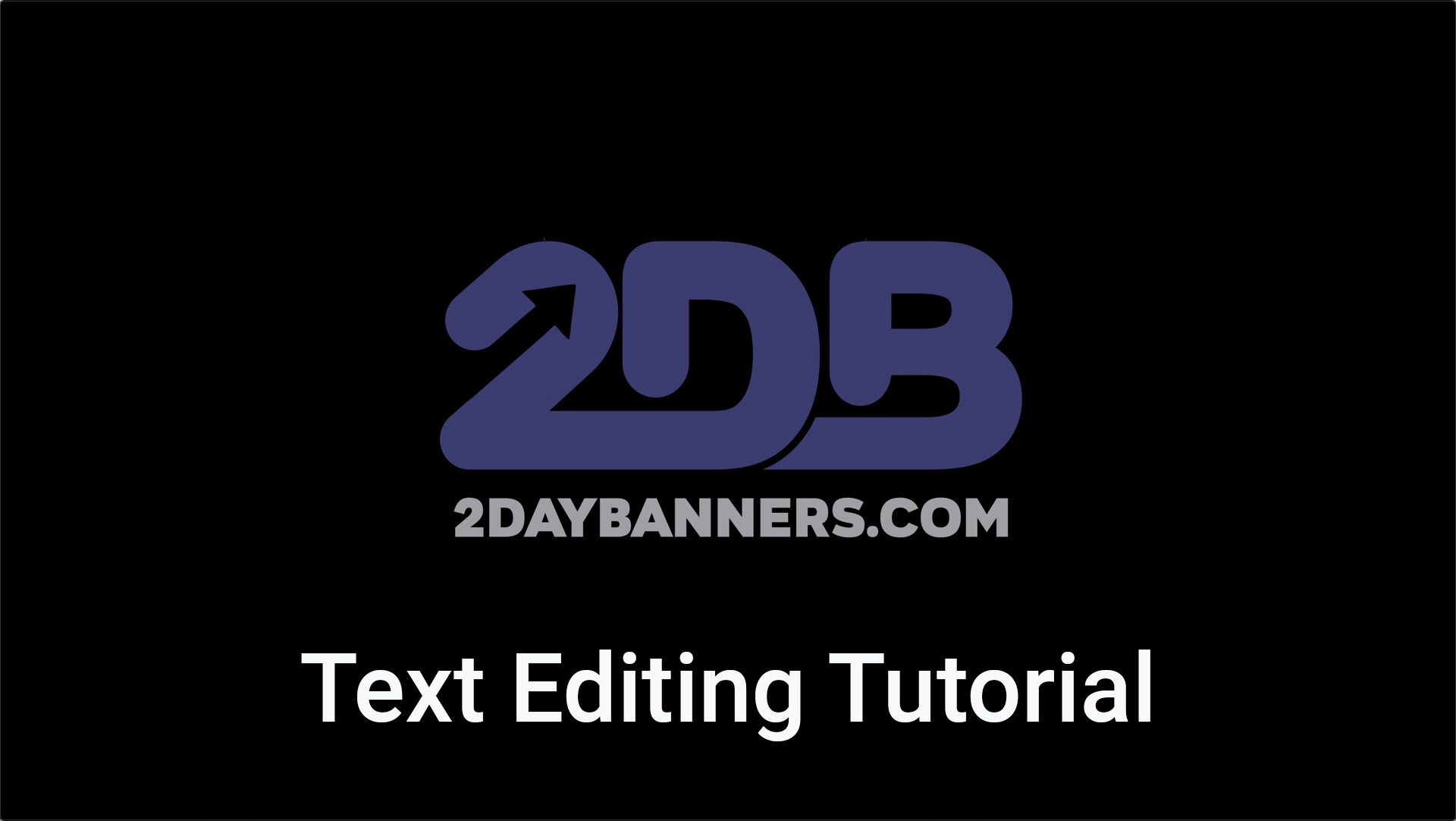 2DayBanners Text Editing Tutorial